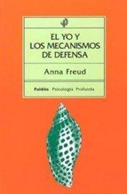 El yo y los mecanismos de defensa (Psicología profunda) por Anna Freud