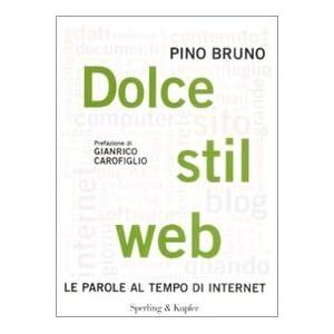 Dolce stil web. Le parole al tempo di internet