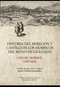 Descargar Libro Historia del rebelión y castigo de los moriscos del Reino de Granada (Monumenta Regnis Granatensis Scriptores) de Luis Del Marmol Carvajal