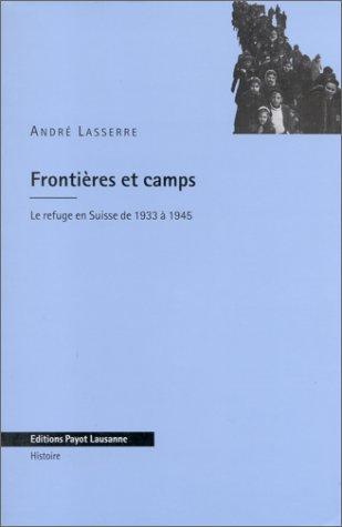 Frontières et camps : Le refuge en Suisse de 1933 à 1945