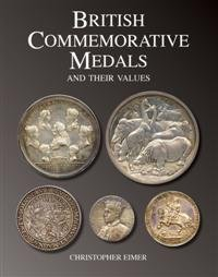 British Commemorative Medals and Their Values por Christopher Eimer