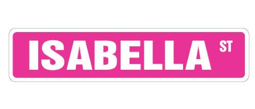 Schlafzimmer Von Isabella (Isabella Street Sign Tolle Geschenkidee 100's der Namen an.)