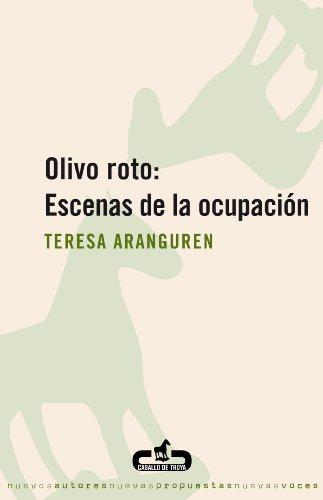 Olivo roto: Escenas de la ocupación (Spanish Edition)