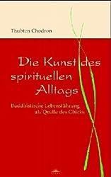 Die Kunst des spirituellen Alltags.