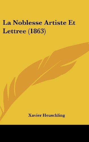 La Noblesse Artiste Et Lettree (1863)