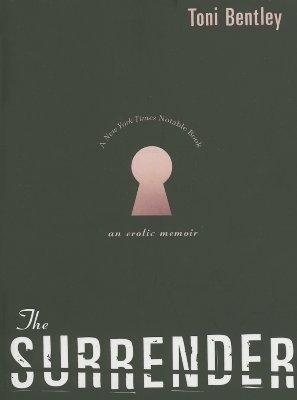[(The Surrender: An Erotic Memoir)] [Author: MS Toni Bentley] published on (October, 2005)