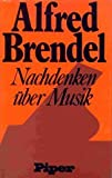 Alfred Brendel: Nachdenken über Musik - Alfred Brendel