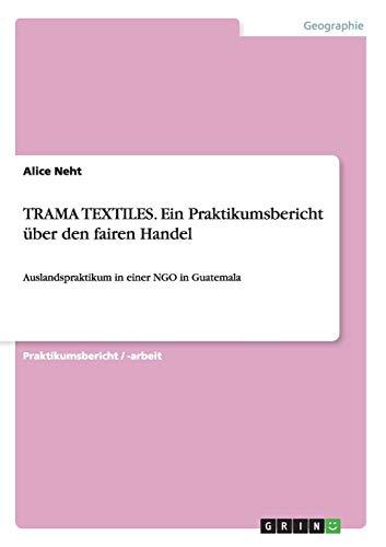 TRAMA TEXTILES. Ein Praktikumsbericht über den fairen Handel: Auslandspraktikum in einer NGO in Guatemala