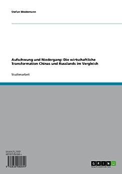Aufschwung und Niedergang: Die wirtschaftliche Transformation Chinas und Russlands im Vergleich