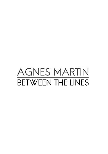 Agnes Martin: Between the Lines (US Edition)