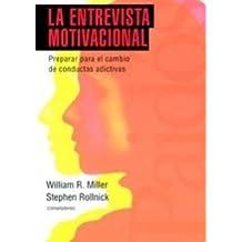 La entrevista motivacional : preparar para el cambio de conductas adictivas (Psicología Psiquiatría Psicoterapia, Band 184)