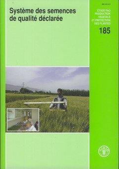 Systeme Des Semences de Qualite Declaree: Consultation D'Experts. Rome, 5-7 Mai 2003 (Etudes Fao: Production Vegetale Et Protection Des) par Food and Agriculture Organization of the United Nations