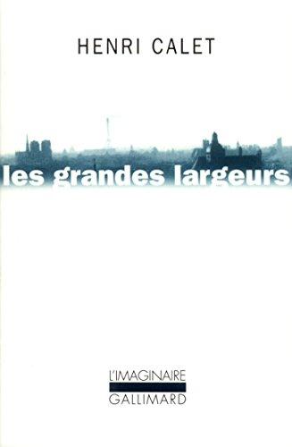 Les grandes largeurs: Balades parisiennes (Limaginaire) par Henri Calet