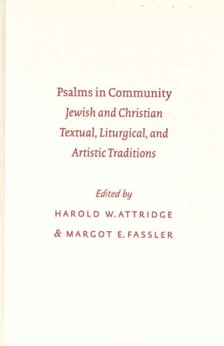 Psalms in Community: Jewish and Christian Textual, Liturgical, and Artistic Traditions (Sbl - Symposium Sbl - Symposium)