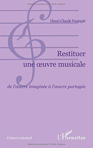 Restituer une Oeuvre Musicale de l'Oeuvre Imaginee a l'Oeuvre Partagee