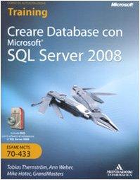 Creare database con Microsoft SQL Server 2008. Con CD-ROM. Con DVD-ROM (Training kit) por Mike Hotek