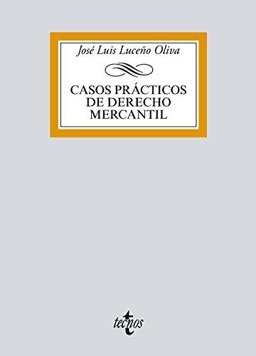 Casos prácticos de Derecho Mercantil (Derecho - Biblioteca Universitaria De Editorial Tecnos) por José Luis Luceño Oliva