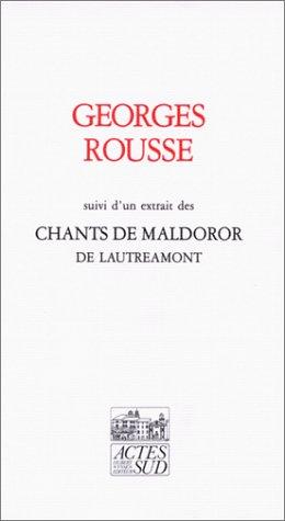 Georges Rousse : Suivi d'un extrait des chants de Maldoror de Lautréamont