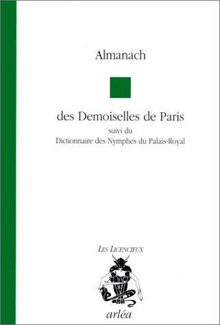 Almanach des demoiselles de Paris. suivi du Dictionnaire des nymphes du Palais-Royal