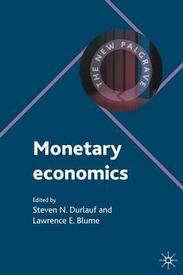 By Durlauf, Steven N. ( Author ) [ Monetary Economics By Nov-2009 Hardcover