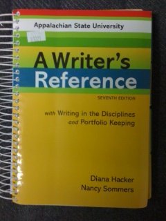 A Writer's Reference with Writing in the Disciplines and Portfolio Keeping (7th Edition) - Custom for Appalachian State University by Diana Hacker (2011-08-02)