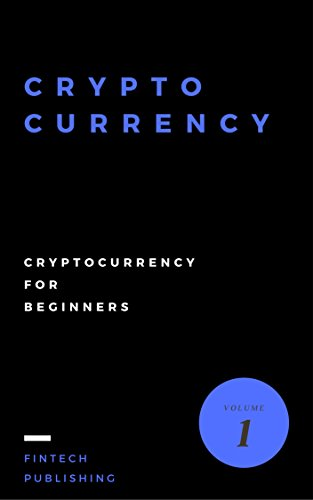 Cryptocurrency: Cryptocurrency for Beginners (English Edition) por Fintech Publishing