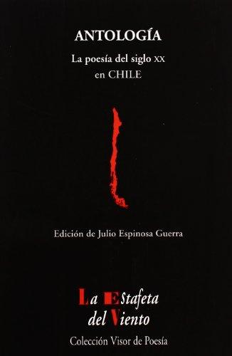 La Poesia del siglo XX en Chile: Antologia Esencial (La Estafeta del Viento) Epub Gratis