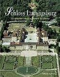 Schloss Ludwigsburg. Geschichte einer barocken Residenz. von Staatliche Schlösser und Gärten Baden-Württemberg (2004) Gebundene Ausgabe