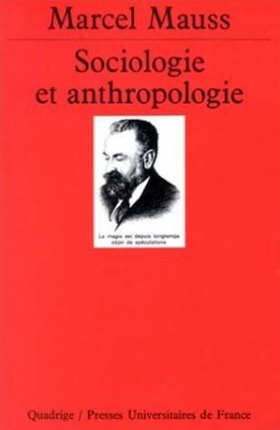 Sociologie et Anthropologie par Marcel Mauss, Quadrige