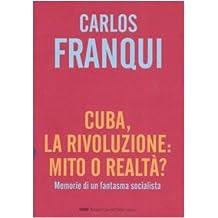 Cuba, la rivoluzione: mito o realtà? Memorie di un fantasma socialista