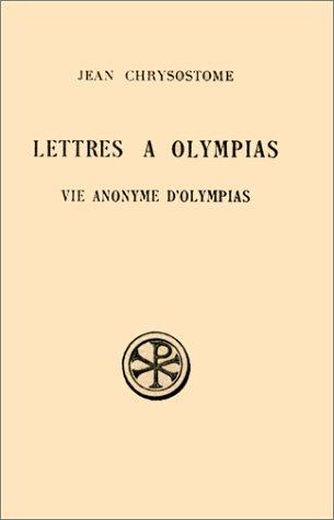 Lettres à Olympias par Jean Chrysostome
