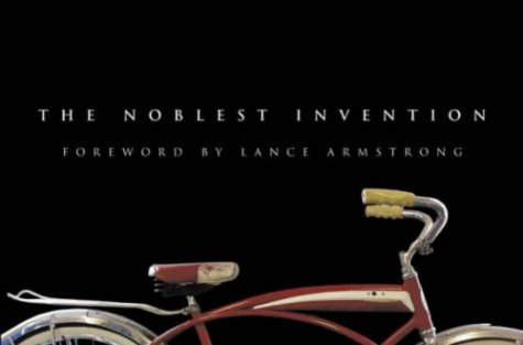 Bicycle; Novelist Invention: An Illustrated History of the Bicycle: The Noblest Invention por