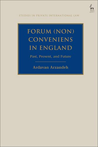 Forum (Non) Conveniens in England: Past, Present, and Future (Studies in Private International Law) (English Edition)
