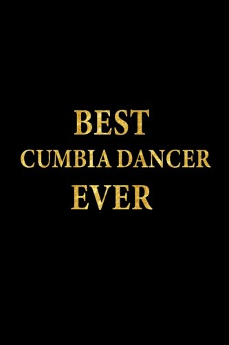 Best Cumbia Dancer Ever: Lined Notebook, Gold Letters Cover, Diary, Journal, 6 x 9 in., 110 Lined Pages