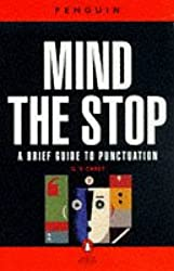 Mind the Stop: A Brief Guide to Punctuation with a Note on Proof-correction