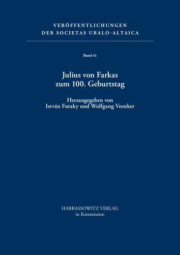 Julius von Farkas zum 100. Geburtstag (Veroffentlichungen Der Societas Uralo-altaica, Band 41)