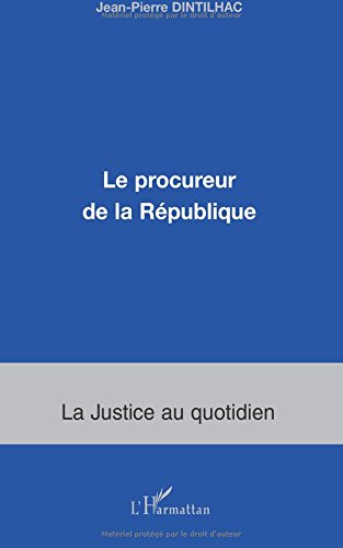 Le procureur de la République par Jean-Pierre Dintilhac