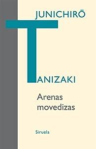 Arenas movedizas par Junichirô Tanizaki