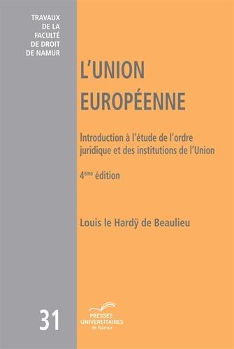 L'Union européenne : Introduction à l'étude de l'ordre juridique et des institutions de l'Union