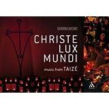 Christe Lux Mundi: Music from Taize