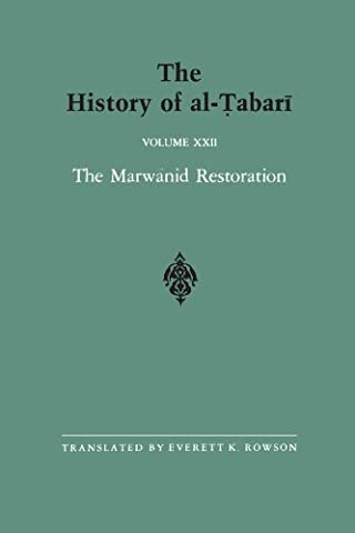 The History of al-Tabari Vol. 22: The Marwanid Restoration: The Caliphate of 'Abd al-Malik A.D. 693-701/A.H. 74-81 (SUNY series in Near Eastern