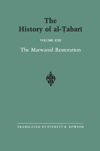 022: The History of al-Tabari Vol. 22: The Marwanid Restoration: The Caliphate of 'Abd al-Malik A.D. 693-701/A.H. 74-81 (SUNY series in Near Eastern Studies)