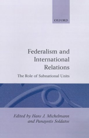 PDF Federalism and International Relations: The Role of