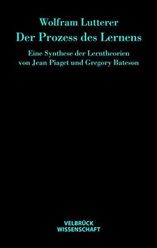 der-prozess-des-lernens-eine-synthese-der-lerntheorien-von-jean-piaget-und-gregory-bateson
