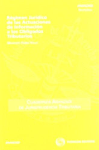 Régimen Jurídico de las Actuaciones de Información a los Obligados Tributarios (Cuadernos - Jurisprudencia Tributaria) por Modesto Fabra Valls
