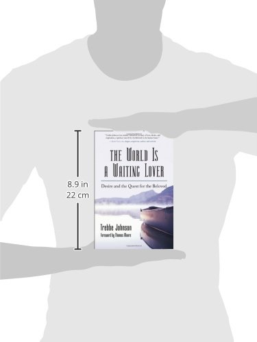 The World Is a Waiting Lover: Desire and the Quest for the Beloved: Love, Desire, and Our Quest for Meaning