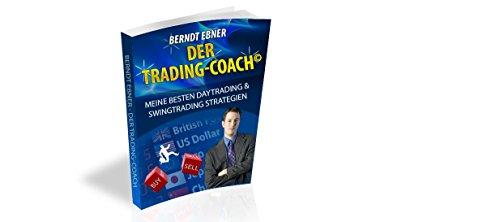DAY-Trading und Swing-Trading-Strategien für Forex, DAX, Aktien: Einführung in die Welt des Tradings für Forex, Devisen, DAX, Aktien, Futures
