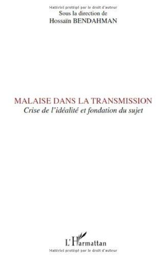 Malaise Dans la Transmission Crise de l'Idealite et Fondation du Sujet