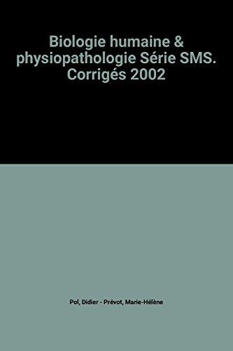Biologie humaine & physiopathologie Série SMS. Corrigés 2002