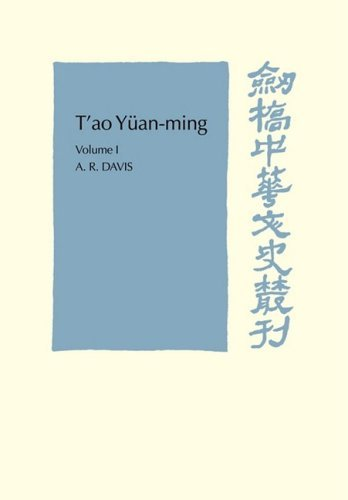 T'ao Yuan-ming: His works and their meaning: Translation and Commentary v. 1 (Cambridge Studies in Chinese History, Literature and Institutions) by A. R. Davis (2009-03-09)